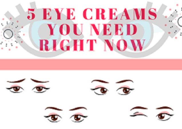 5 Best Eye Creams You Need To Buy Right Now!